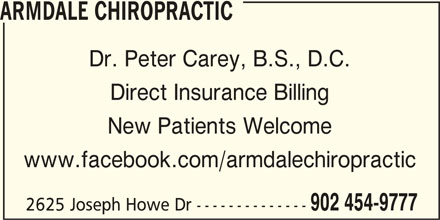 Armdale Chiropractic (902-454-9777) - Display Ad - www.facebook.com/armdalechiropractic 902 454-9777 2625 Joseph Howe Dr -------------- ARMDALE CHIROPRACTIC Dr. Peter Carey, B.S., D.C. Direct Insurance Billing New Patients Welcome