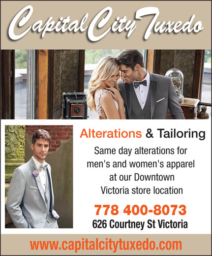 Capital City Tuxedo (250-384-8213) - Display Ad - Alterations & Tailoring Same day alterations for men's and women's apparel at our Downtown Victoria store location 778 400-8073 626 Courtney St Victoria www.capitalcitytuxedo.com