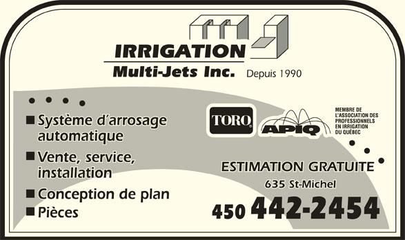 Irrigation Multi-Jets Inc (450-442-2454) - Annonce illustrée======= - Système d arrosage automatique Vente, service, ESTIMATION GRATUITE installation 635 St-Michel Conception de plan Pièces 450 442-2454