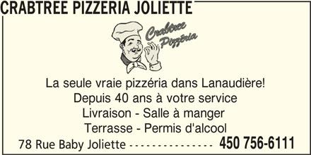Crabtree Pizzeria Joliette (450-756-6111) - Annonce illustrée======= - CRABTREE PIZZERIA JOLIETTE La seule vraie pizzéria dans Lanaudière! Depuis 40 ans à votre service Livraison - Salle à manger Terrasse - Permis d'alcool 450 756-6111 78 Rue Baby Joliette ---------------