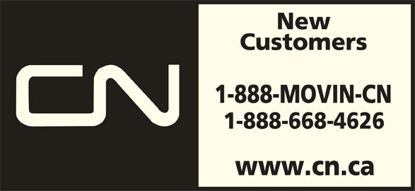CN (1-888-668-4626) - Annonce illustrée======= - New Customers 1-888-MOVIN-CN 1-888-668-4626 www.cn.ca New Customers 1-888-MOVIN-CN 1-888-668-4626 www.cn.ca