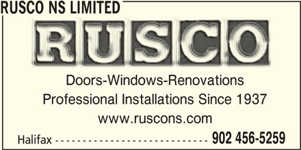 Rusco NS Limited (902-456-5259) - Display Ad - RUSCO NS LIMITED Doors-Windows-Renovations Professional Installations Since 1937 www.ruscons.com 902 456-5259 Halifax ----------------------------
