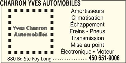 Charron Yves Automobiles (450-651-9006) - Annonce illustrée======= - CHARRON YVES AUTOMOBILES Amortisseurs Climatisation Échappement Freins   Pneus Transmission Mise au point Électronique   Moteur 450 651-9006 880 Bd Ste Foy Long ---------------