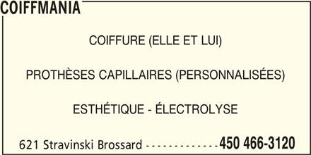 Coiffmania (450-466-3120) - Annonce illustrée======= - COIFFMANIA PROTHÈSES CAPILLAIRES (PERSONNALISÉES) ESTHÉTIQUE - ÉLECTROLYSE 450 466-3120 621 Stravinski Brossard ------------- COIFFURE (ELLE ET LUI)