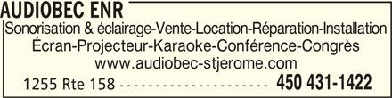 Audiobec Enr (450-431-1422) - Annonce illustrée======= - AUDIOBEC ENR AUDIOBEC ENR Sonorisation & éclairage-Vente-Location-Réparation-Installation Écran-Projecteur-Karaoke-Conférence-Congrès www.audiobec-stjerome.com 450 431-1422 1255 Rte 158 ---------------------