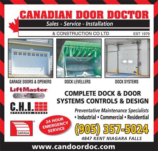 Canadian Door Doctor (905-357-5024) - Display Ad - GARAGE DOORS & OPENERS DOCK LEVELLERS DOCK SYSTEMS COMPLETE DOCK & DOOR SYSTEMS CONTROLS & DESIGN Preventative Maintenance Specialists Industrial   Commercial   Residential 24 HOUR EMERGENCY SERVICE (905) 357-5024 4847 KENT NIAGARA FALLS www.candoordoc.com