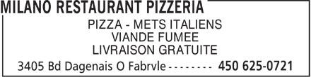 Milano Restaurant Pizzeria (450-625-0721) - Display Ad - PIZZA - METS ITALIENS VIANDE FUMEE LIVRAISON GRATUITE
