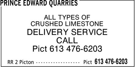 The Miller Group (613-476-6203) - Display Ad - PRINCE EDWARD QUARRIES ALL TYPES OF CRUSHED LIMESTONE DELIVERY SERVICE CALL Pict 613 476-6203 RR 2 Picton  Pict 613 476-6203