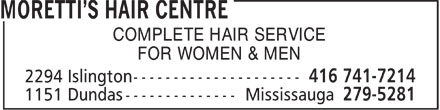 Moretti's Hair Centre (416-741-7214) - Annonce illustrée - COMPLETE HAIR SERVICE FOR WOMEN & MEN  COMPLETE HAIR SERVICE FOR WOMEN & MEN