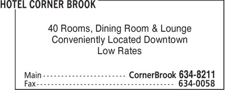 Hotel Corner Brook (709-634-8211) - Display Ad - 40 Rooms, Dining Room & Lounge Conveniently Located Downtown Low Rates  40 Rooms, Dining Room & Lounge Conveniently Located Downtown Low Rates