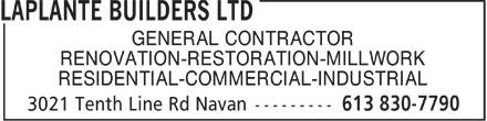 Laplante Builders Ltd (613-830-7790) - Display Ad - GENERAL CONTRACTOR RENOVATION-RESTORATION-MILLWORK RESIDENTIAL-COMMERCIAL-INDUSTRIAL - GENERAL CONTRACTOR RENOVATION-RESTORATION-MILLWORK RESIDENTIAL-COMMERCIAL-INDUSTRIAL
