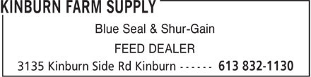 Kinburn Farm Supply (613-832-1130) - Annonce illustrée - Blue Seal & Shur-Gain FEED DEALER