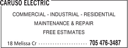 Caruso Electric (705-476-3487) - Display Ad - COMMERCIAL - INDUSTRIAL - RESIDENTIAL MAINTENANCE & REPAIR FREE ESTIMATES