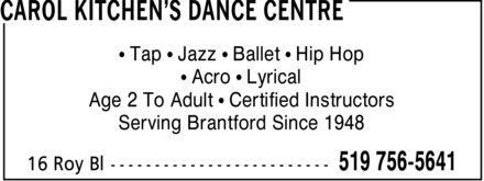 Carol Kitchen's Dance Centre (519-756-5641) - Display Ad - ¿ Tap ¿ Jazz ¿ Ballet ¿ Hip Hop ¿ Acro ¿ Lyrical Age 2 To Adult ¿ Certified Instructors Serving Brantford Since 1948