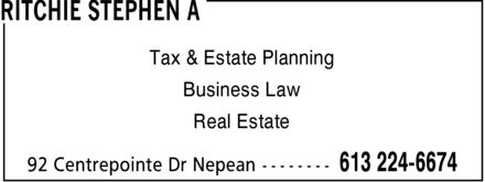 Ritchie Stephen A (613-224-6674) - Annonce illustrée======= - RITCHIE STEPHEN A Tax & Estate Planning Business Law Real Estate 92 Centrepointe Dr Nepean 613 224-6674 - RITCHIE STEPHEN A Tax & Estate Planning Business Law Real Estate 92 Centrepointe Dr Nepean 613 224-6674 - RITCHIE STEPHEN A Tax & Estate Planning Business Law Real Estate 92 Centrepointe Dr Nepean 613 224-6674