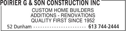 Poirier G & Son Construction Inc (613-744-2444) - Annonce illustrée======= - CUSTOM HOME BUILDERS ADDITIONS - RENOVATIONS QUALITY FIRST SINCE 1952 - CUSTOM HOME BUILDERS ADDITIONS - RENOVATIONS QUALITY FIRST SINCE 1952 - CUSTOM HOME BUILDERS ADDITIONS - RENOVATIONS QUALITY FIRST SINCE 1952