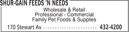 Shur-Gain Feeds 'N Needs (506-432-4200) - Display Ad - Wholesale & Retail Professional - Commercial Family Pet Foods & Supplies