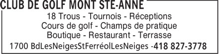 Club de Golf Mont Ste-Anne (418-827-3778) - Annonce illustr&eacute;e - 18 Trous - Tournois - R&eacute;ceptions Cours de golf - Champs de pratique Boutique - Restaurant - Terrasse