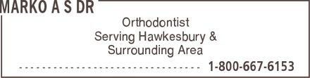 Dr Marko A S (1-800-667-6153) - Annonce illustrée======= - MARKO A S DR Orthodontist Serving Hawkesbury & Surrounding Area  1-800-667-6153