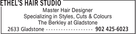 Ethel's Hair Studio (902-425-6023) - Display Ad - Master Hair Designer - Specializing in Styles, Cuts & Colours - The Berkley at Gladstone
