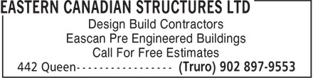 Eastern Canadian Structures Ltd (902-897-9553) - Display Ad - Design Build Contractors Eascan Pre Engineered Buildings Call For Free Estimates Design Build Contractors Eascan Pre Engineered Buildings Call For Free Estimates