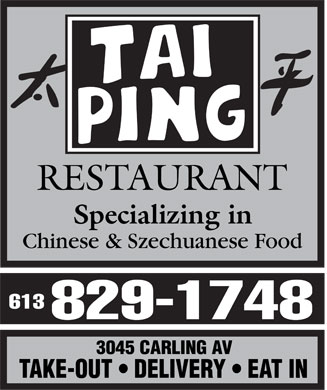 Tai Ping Restaurant (613-829-1748) - Annonce illustrée - Tai Ping Restaurant 3045 Carling Av. 6138291748  TAKE-OUT  DELIVERY  EAT IN Specializing in Chinese & Szechuanese Food