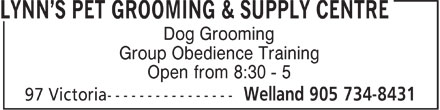 Lynn's Pet Grooming & Supply Centre (905-734-8431) - Annonce illustrée - Dog Grooming Group Obedience Training Open from 8:30 - 5 Dog Grooming Group Obedience Training Open from 8:30 - 5