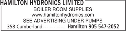 Hamilton Hydronics Limited (905-547-2052) - Display Ad - BOILER ROOM SUPPLIES www.hamiltonhydronics.com SEE ADVERTISING UNDER PUMPS