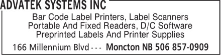 Advatek Systems Inc (506-857-0909) - Annonce illustrée - Bar Code Label Printers, Label Scanners Portable And Fixed Readers, D/C Software Preprinted Labels And Printer Supplies  Bar Code Label Printers, Label Scanners Portable And Fixed Readers, D/C Software Preprinted Labels And Printer Supplies