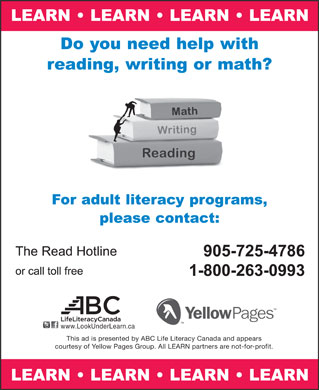 The Read Hotline (905-725-4786) - Annonce illustrée - www.LookUnderLearn.ca This ad is presented by ABC Life Literacy Canada and appears courtesy of Yellow Pages Group. All LEARN partners are not-for-profit.  www.LookUnderLearn.ca This ad is presented by ABC Life Literacy Canada and appears courtesy of Yellow Pages Group. All LEARN partners are not-for-profit.  www.LookUnderLearn.ca This ad is presented by ABC Life Literacy Canada and appears courtesy of Yellow Pages Group. All LEARN partners are not-for-profit.