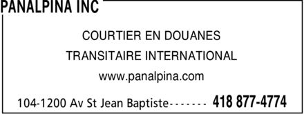 Panalpina Inc (418-877-4774) - Display Ad - COURTIER EN DOUANES TRANSITAIRE INTERNATIONAL www.panalpina.com COURTIER EN DOUANES TRANSITAIRE INTERNATIONAL www.panalpina.com COURTIER EN DOUANES TRANSITAIRE INTERNATIONAL www.panalpina.com