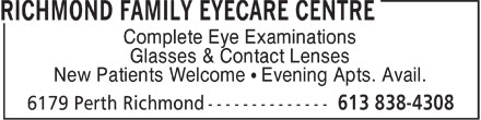 Richmond Family Eyecare Centre (613-838-4308) - Display Ad - Complete Eye Examinations Glasses & Contact Lenses New Patients Welcome ¹ Evening Apts. Avail.
