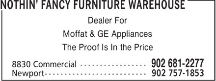 Nothin' Fancy Furniture Warehouse (902-681-2277) - Display Ad - Dealer For Moffat & GE Appliances The Proof Is In the Price