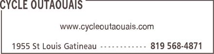 Cycle Outaouais (819-568-4871) - Display Ad - CYCLE OUTAOUAIS www.cycleoutaouais.com 1955 St Louis Gatineau 819 568-4871