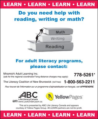 The Literacy Coalition Of New Brunswick (1-800-563-2211) - Annonce illustrée - www.LookUnderLearn.ca This ad is presented by ABC Life Literacy Canada and appears courtesy of Yellow Pages Group. All LEARN partners are not-for-profit.