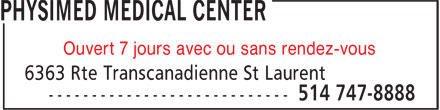 Physimed Medical Center (514-747-8888) - Display Ad - Ouvert 7 jours avec ou sans rendez-vous