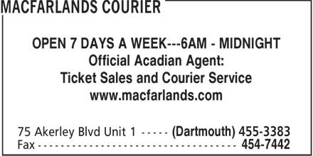 MacFarlands Courier (902-455-3383) - Annonce illustr&eacute;e - OPEN 7 DAYS A WEEK---6AM - MIDNIGHT Official Acadian Agent: Ticket Sales and Courier Service www.macfarlands.com