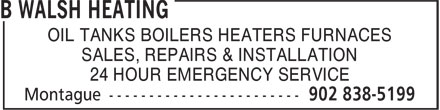 B Walsh Heating (902-838-5199) - Annonce illustrée - OIL TANKS BOILERS HEATERS FURNACES SALES, REPAIRS & INSTALLATION 24 HOUR EMERGENCY SERVICE
