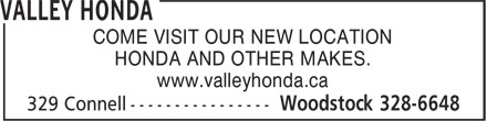 Valley Honda (506-328-6648) - Display Ad - COME VISIT OUR NEW LOCATION HONDA AND OTHER MAKES. www.valleyhonda.ca HONDA AND OTHER MAKES. www.valleyhonda.ca COME VISIT OUR NEW LOCATION