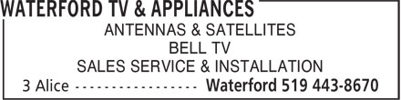 Waterford TV & Appliances (519-443-8670) - Display Ad - ANTENNAS & SATELLITES BELL TV SALES SERVICE & INSTALLATION ANTENNAS & SATELLITES BELL TV SALES SERVICE & INSTALLATION