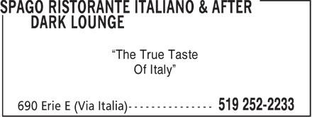 Spago Ristorante Italiano & After Dark Lounge (519-252-2233) - Annonce illustrée======= - The True Taste Of Italy