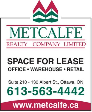 Metcalfe Realty Company Limited (613-563-4442) - Annonce illustrée - METCALFE REALTY COMPANY LIMITED SPACE FOR LEASE OFFICE  WAREHOUSE  RETAIL Suite 210 130 Albert St., Ottawa, ON 613-563-4442 www.metcalfe.ca METCALFE REALTY COMPANY LIMITED SPACE FOR LEASE OFFICE  WAREHOUSE  RETAIL Suite 210 130 Albert St., Ottawa, ON 613-563-4442 www.metcalfe.ca METCALFE REALTY COMPANY LIMITED SPACE FOR LEASE OFFICE  WAREHOUSE  RETAIL Suite 210 130 Albert St., Ottawa, ON 613-563-4442 www.metcalfe.ca