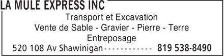 La Mule Express Inc (819-538-8490) - Annonce illustrée - Transport et Excavation Vente de Sable - Gravier - Pierre - Terre Entreposage