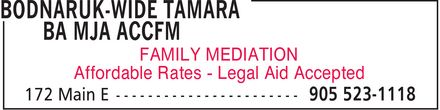 Bodnaruk-Wide Tamara BA MJA ACCFM (905-523-1118) - Annonce illustrée - BODNARUK-WIDE TAMARA BA MJA ACCFM FAMILY MEDIATION Affordable Rates Legal Aid Accepted 172 Main E 905 523-1118