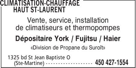 Climatisation-Chauffage Haut St-Laurent (450-427-1554) - Annonce illustr&eacute;e - Vente, service, installation de climatiseurs et thermopompes D&eacute;positaire York / Fujitsu / Haier &laquo;Division de Propane du Suro&icirc;t&raquo;