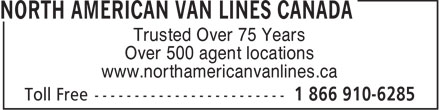 North American Van Lines Canada (1-866-910-6285) - Annonce illustrée - Trusted Over 75 Years Over 500 agent locations www.northamericanvanlines.ca
