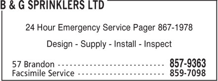B & G Sprinklers Ltd (506-857-9363) - Display Ad - 24 Hour Emergency Service Pager 867-1978 Design - Supply - Install - Inspect 24 Hour Emergency Service Pager 867-1978 Design - Supply - Install - Inspect