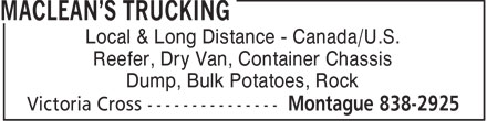 MacLean's Trucking (902-838-2925) - Annonce illustrée - Local & Long Distance - Canada/U.S. Reefer, Dry Van, Container Chassis Dump, Bulk Potatoes, Rock