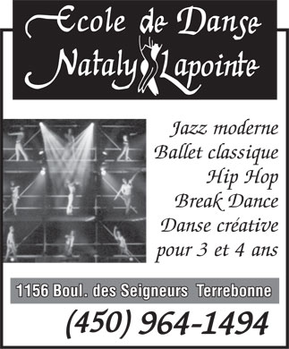Ecole de Danse Nataly Lapointe (450-964-1494) - Display Ad - Jazz moderne Ballet classique Hip Hop Break Dance Danse cr&eacute;ative pour 3 et 4 ans 1156 Boul. des Seigneurs  Terrebonne (450) 964-1494
