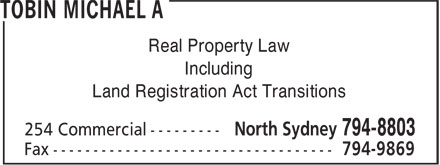 Tobin Michael A (902-794-8803) - Annonce illustrée - Real Property Law Including Land Registration Act Transitions Real Property Law Including Land Registration Act Transitions